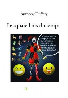 Le square hors du temps  - Couverture de livre auto édité