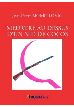 MEURTRE AU DESSUS D'UN NID DE COCOS - Couverture de livre auto édité