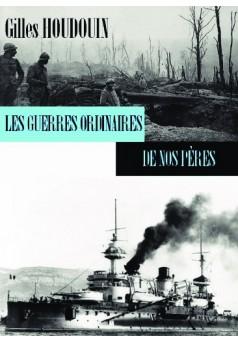 Les guerres ordinaires de nos pères - Couverture de livre auto édité