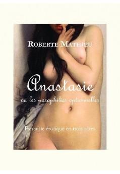 Anastasie ou les paraphilies optionnelles - Couverture de livre auto édité