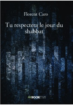 Tu respectera le jour du shabbat - Couverture de livre auto édité