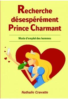 Recherche désespérément Prince Charmant - Couverture de livre auto édité