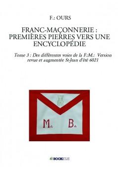 FRANC-MAÇONNERIE : PREMIÈRES PIERRES VERS UNE ENCYCLOPÉDIE - Couverture de livre auto édité