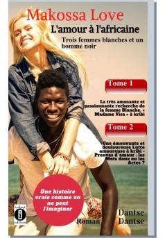 Makossa Love (Recueil (Tome 1 & 2) : Trois femmes blanches et un homme noir - Couverture Ebook auto édité