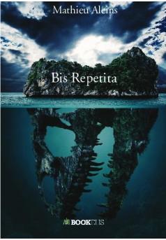 Bis Repetita - Couverture de livre auto édité