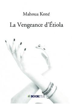 La Vengeance d'Étiola - Couverture de livre auto édité