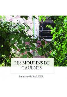 LES MOULINS DE CAULNES  - Couverture de livre auto édité
