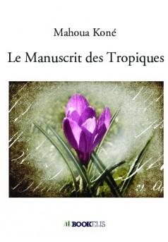 Le Manuscrit des Tropiques - Couverture de livre auto édité