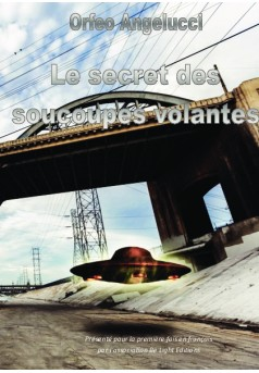 Le Secret des Soucoupes volantes