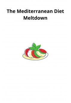 The Mediterranean Diet Meltdown - Couverture Ebook auto édité