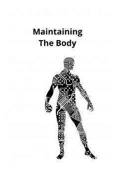 Maintaining The Body - Couverture Ebook auto édité