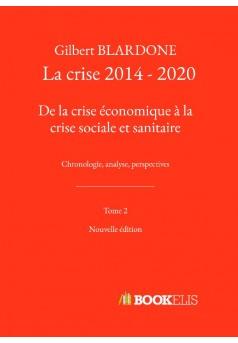 La crise 2014 - 2020 - Couverture de livre auto édité