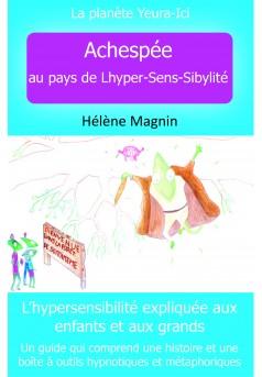 La planète Yeura-Ici, Tome 1 Achespée au pays de Lhyper-Sens-Sibylité