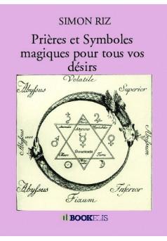 Prières et Symboles magiques pour tous vos désirs - Couverture de livre auto édité