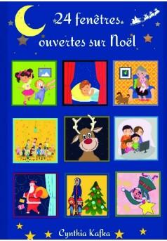 24 fenêtres ouvertes sur Noël  - Couverture de livre auto édité