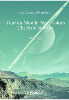 Tour du Monde Pérou volcan Chachani 6090 m - Couverture de livre auto édité