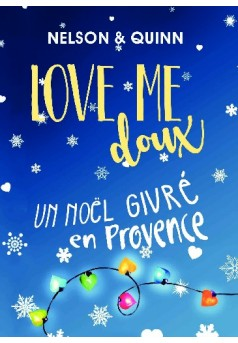 LOVE ME DOUX, Un Noël givré en Provence - Couverture de livre auto édité