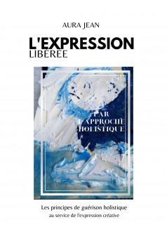 L'expression libérée par l'approche holistique - Couverture Ebook auto édité