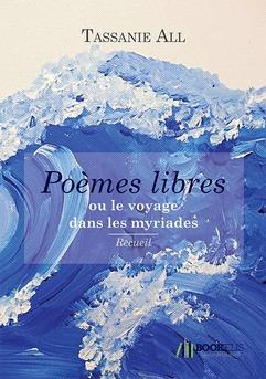 Poèmes libres ou le voyage dans les myriades