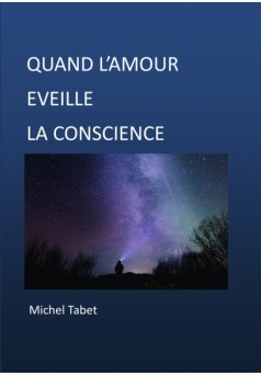 Quand l'Amour Eveille la Conscience - Couverture de livre auto édité