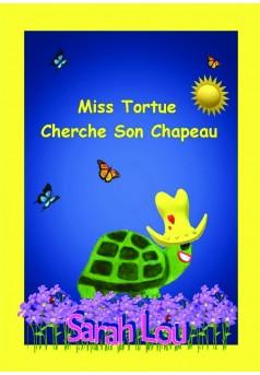 Miss Tortue Cherche Son Chapeau - Couverture de livre auto édité