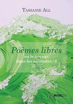 Poèmes libres ou le voyage dans les myriades I