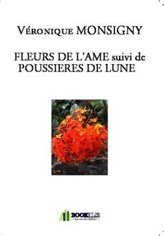FLEURS DE L'AME suivi de POUSSIERES DE LUNE
