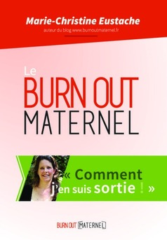 Le burn out maternel, comment j'en suis sortie - Couverture de livre auto édité