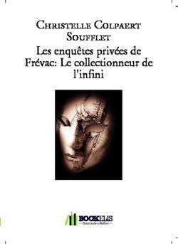 Les enquêtes privées de Frévac: Le collectionneur de l'infini