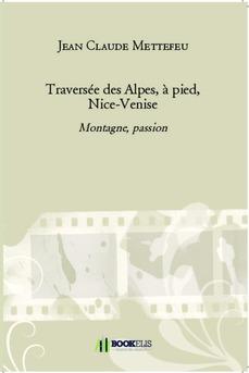 Traversée des Alpes, à pied, Nice-Venise