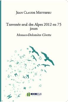 Traversée seul des Alpes 2012 en 75 jours