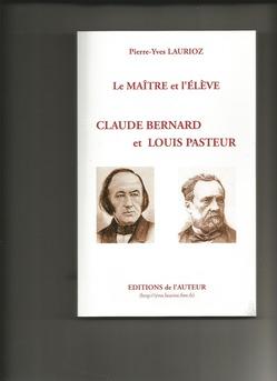 Le maitre et l'élève:Claude Bernard et Louis Pasteur