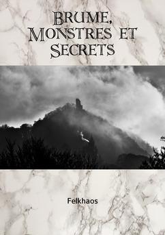 Brume, Monstres et Secrets