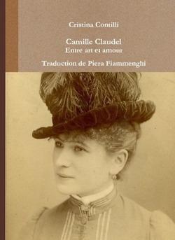 Camille Claudel Entre art et amour Traduction de Piera Fiammenghi - Couverture de livre auto édité