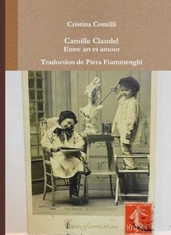 Camille Claudel Entre art et amour - Couverture de livre auto édité