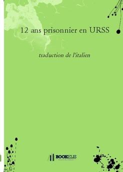 12 ans prisonnier en URSS - Couverture de livre auto édité