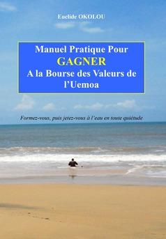 Manuel Pratique pour GAGNER à la Bourse de l'Uemoa - Couverture de livre auto édité