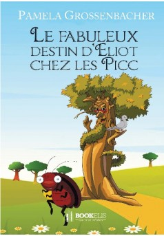Le fabuleux destin d'Eliot chez les PICC - Cover book