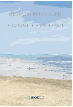LE GRAND CATACLYSME