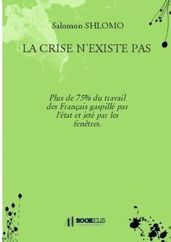 LA CRISE N'EXISTE PAS