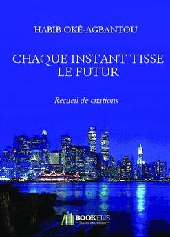 CHAQUE INSTANT TISSE LE FUTUR - Couverture de livre auto édité