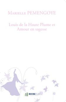 Louis de la Haute Plume et Amour en sagesse