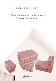10ème anniversaire de la mort de François Mitterrand