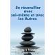Se réconcilier avec soi-même et avec les Autres (la Loi des 3 Univers)