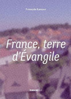 France, Terre d'Evangile - Couverture de livre auto édité