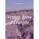 France, Terre d'Evangile