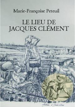 LE LIEU DE JACQUES CLÉMENT