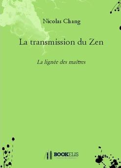 La transmission du Zen - Couverture de livre auto édité