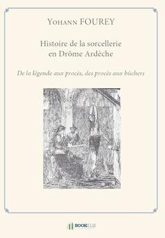 Histoire de la sorcellerie en Drôme Ardèche