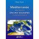 Méditerranée (Mare Nostrum) : une mer assassinée - Le crime parfait (tome I)